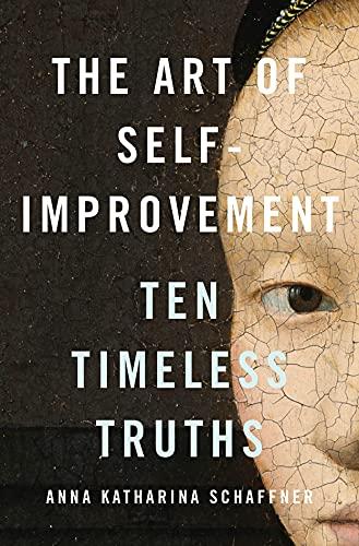 The Art of Self-Improvement: Ten Timeless Truths