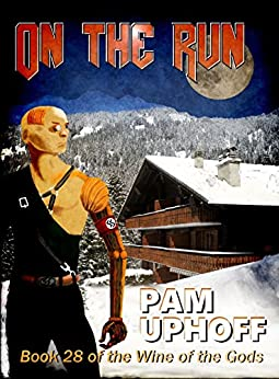 On the Run (Wine of the Gods Series Book 28) by [Pam Uphoff]