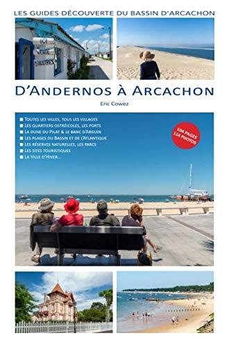 D'Andernos à Arcachon: Les guides découverte du Bassin d'Arcachon
