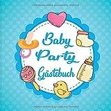 Baby Party Gästebuch: Aktivitätsbuch für Gäste der Babyparty. 50+ Einträge mit Ratschlägen für die Eltern und Nachrichten ans Baby. Schnuller Fläschen für Jungs
