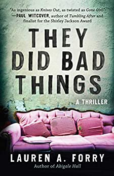 They Did Bad Things: A Thriller by [Lauren A. Forry]