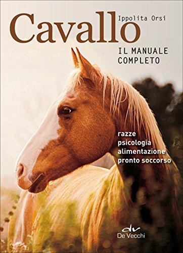 Cavallo. Il manuale completo: 1 by Ippolita Orsi
