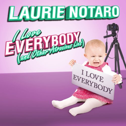 I Love Everybody (and Other Atrocious Lies) audiobook cover art