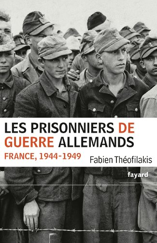 Les prisonniers de guerre allemands: France, 1944-1949