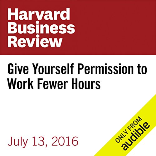 Give Yourself Permission to Work Fewer Hours audiobook cover art