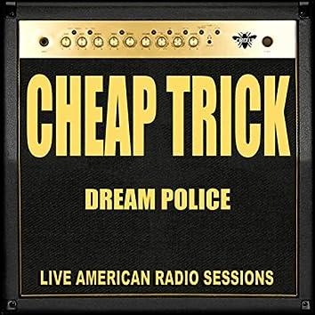 Dream Police (Live)
