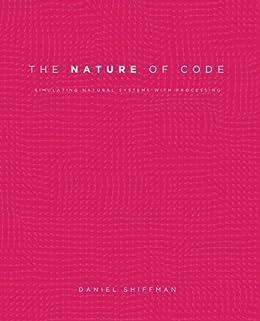 [Daniel Shiffman]のThe Nature of Code (English Edition)