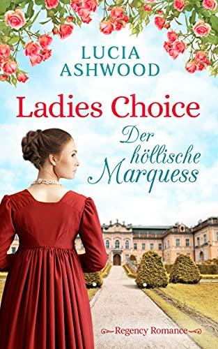 Ladies Choice: der höllische Marquess von [Lucia Ashwood, Nicole S. Valentin]