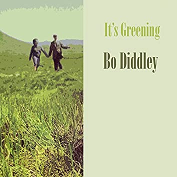 It's Greening
