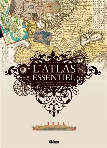 L'atlas essentiel: Pour comprendre le monde, l'amour et les grandes catastrophes