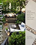 Take It Outside: A Guide to Designing Beautiful Spaces Just Beyond Your Door (English Edition)