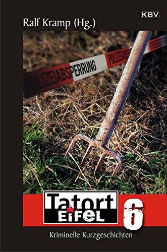 Tatort Eifel 6: Kriminelle Kurzgeschichten (KBV-Krimi)