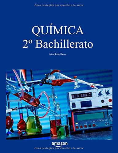 Química 2º de Bachillerato (Libros de texto de Física y Química de Secundaria y Bachillerato)