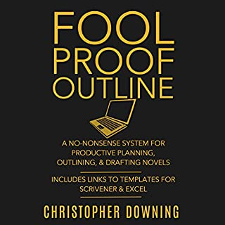 Fool Proof Outline: A No-Nonsense System for Productive Brainstorming, Outlining, & Drafting Novels cover art