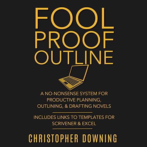 Fool Proof Outline: A No-Nonsense System for Productive Brainstorming, Outlining, & Drafting Novels Titelbild