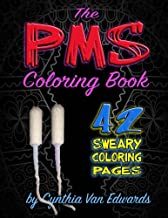 The PMS Coloring Book: A Stress Relieving Adult Coloring Book (Midnight, Black Edition)(PMS Relief, Coloring Books for Adults, Swear Word Coloring ... Books & Swear Word Coloring Books) (Volume 5)
