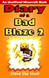 Diary of a Bad Blaze 2 (An Unofficial Minecraft Book)