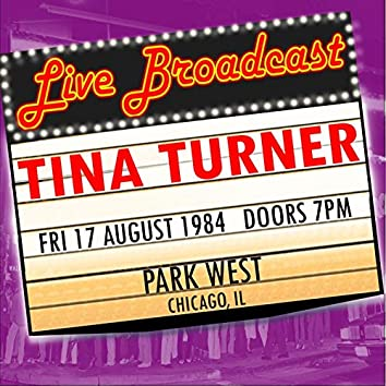 Live Broadcast -  17th August 1984 Park West, Chicago