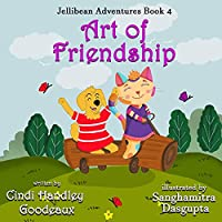 Art of Friendship (Jellibean Adventures Book 4)