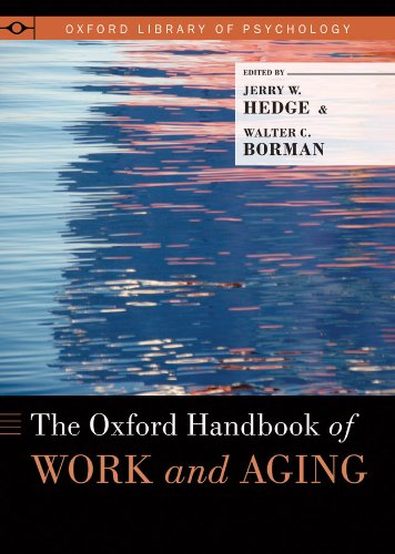 The Oxford Handbook of Work and Aging (Oxford Library of Psychology)