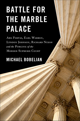 Image of Battle For The Marble Palace: Abe Fortas, Earl Warren, Lyndon Johnson, Richard Nixon and the Forging of the Modern Supreme Court