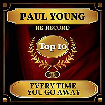 Every Time You Go Away (UK Chart Top 40 - No. 4)