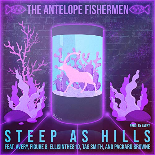 Steep As Hills (feat. Avery, Figure 8, EllisInThe810, Tag Smith & Packard Browne) [Explicit]