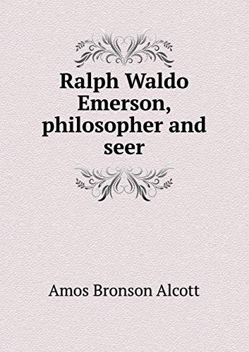 Ralph Waldo Emerson, Philosopher and Seer