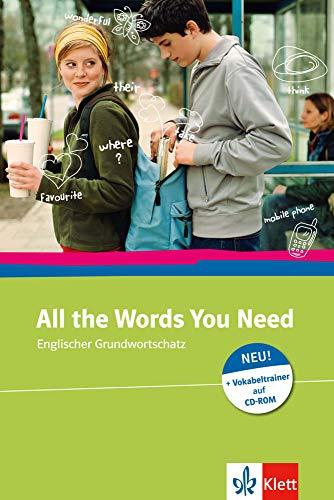 All the Words You Need: Englischer Grundwortschatz zum Nachschlagen und Lernen. Buch + CD-ROM