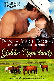 Golden Opportunity (Double M Ranch Book 1) by [Donna Marie Rogers]