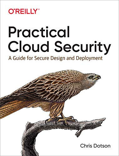 Compare Textbook Prices for Practical Cloud Security: A Guide for Secure Design and Deployment 1 Edition ISBN 9781492037514 by Dotson, Chris