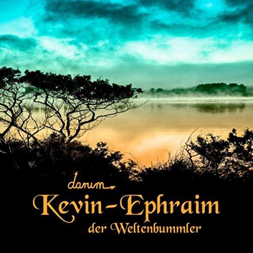 Kevin Ephraim der Weltenbummler