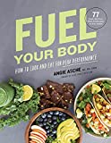 Fuel Your Body: How to Cook and Eat for Peak...