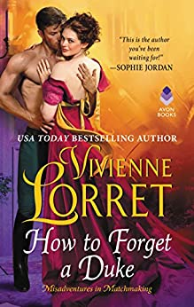 How to Forget a Duke (Misadventures in Matchmaking Book 1) by [Vivienne Lorret]