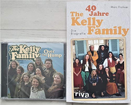 inkl. Set The Kelly Family Over the Hump und Die Biografie 40 Jahre The Kelly Family