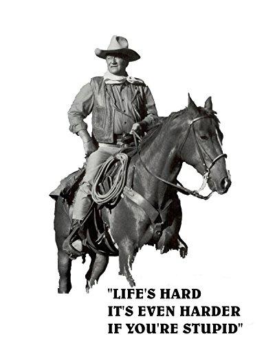 WonderClub John Wayne Life is Hard 8 x 10 Photo
