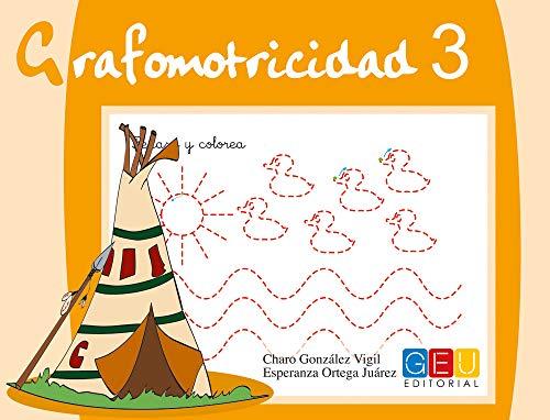Grafomotricidad 3/ Editorial Geu/ Educación Infantil/ Mejora del manejo Del lápiz y La Escritura/ Recomendado para trabajar en Casa O El Aula (Niños de 3 a 5 años)