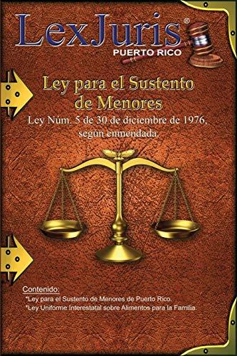 Ley para el Sustento de Menores.: Ley Núm. 5 de 30 de diciembre de 1986, según enmendada.