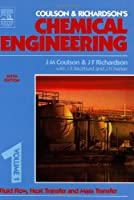 Chemical Engineering Volume 1: Fluid Flow, Heat Transfer and Mass Transfer (COULSON AND RICHARDSONS CHEMICAL ENGINEERING)