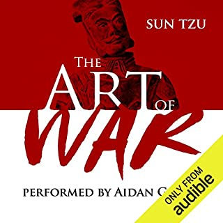 The Art of War                   By:                                                                                                                                 Sun Tzu                               Narrated by:                                                                                                                                 Aidan Gillen                      Length: 1 hr and 7 mins     9,089 ratings     Overall 4.5