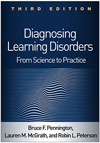 Compare Textbook Prices for Diagnosing Learning Disorders, Third Edition: From Science to Practice Third Edition ISBN 9781462545940 by Pennington, Bruce F.,McGrath, Lauren M.,Peterson, Robin L.