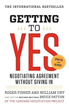 Getting to Yes: Negotiating Agreement Without Giving In by [Roger Fisher, William L. Ury, Bruce Patton]