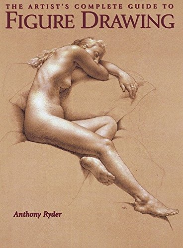 The Artist's Complete Guide to Figure Drawing: A...