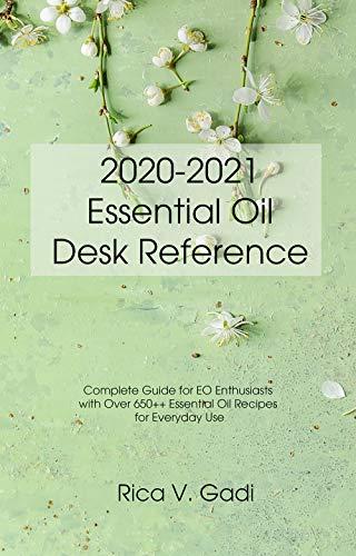 Best Essential Oil Diffuser 2021 2020 2021 Essential Oil Desk Reference: Complete Guide for EO