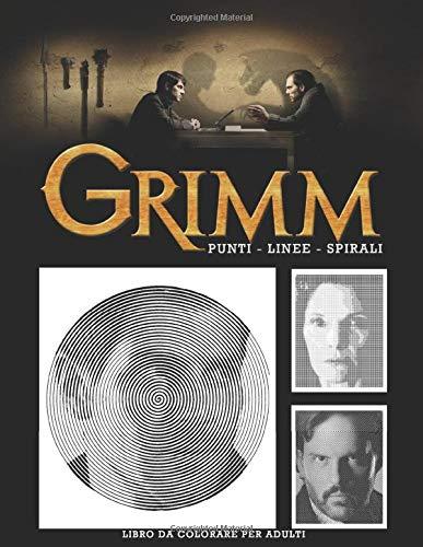 Grimm Punti Linee Spirali: Libro da Colorare per Adulti