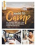 Made to Camp.: So gelingt der Aus- und Umbau von Campingbus, Wohnwagen und Co. (German Edition)