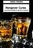 Hangover Cures: my personal remedies to get over a hangover. A step-by-step guide!