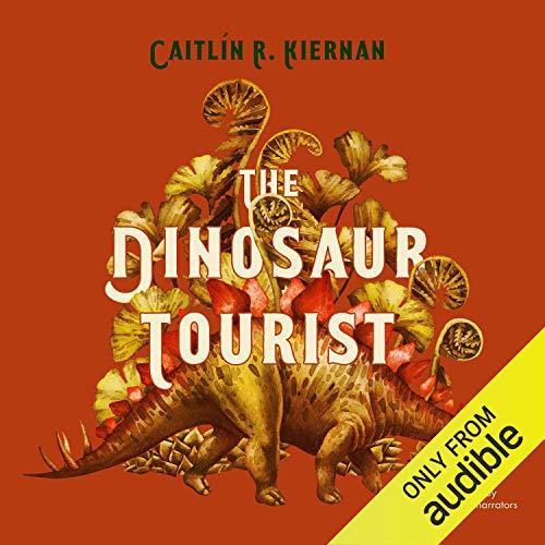 The Dinosaur Tourist Audiobook By Caitlín R. Kiernan cover art