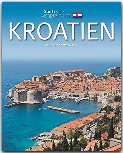 Horizont Kroatien - 160 Seiten Bildband mit 260 Bildern - STÜRTZ Verlag