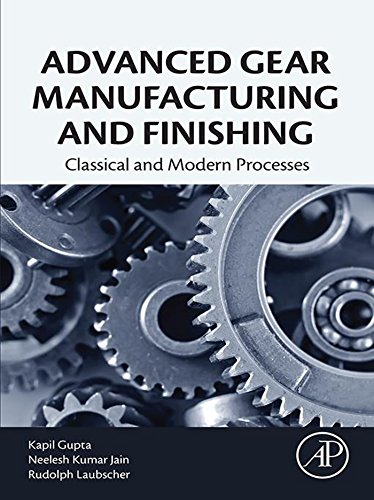 Advanced Gear Manufacturing and Finishing: Classical and Modern Processes